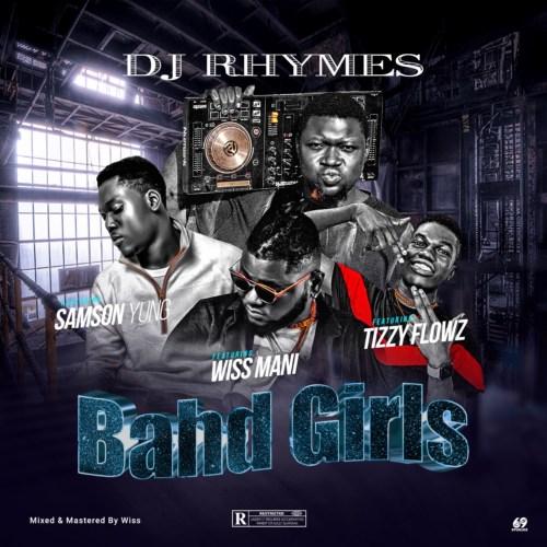 "DJ Rhymes – ""Bahd Girls"" ft. Samson Yung, Tizzy Flowz & Wiss Mani 1"