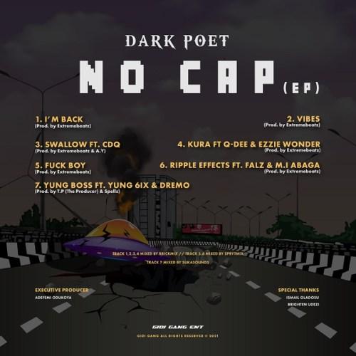 [EP] Dark Poet – No Cap ft. Falz, M.I Abaga, Yung6ix, Dremo, CDQ 18