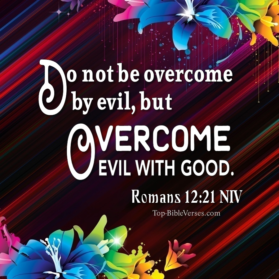 Romans 12:21 NIV Images   Do Not Be Overcome By Evil