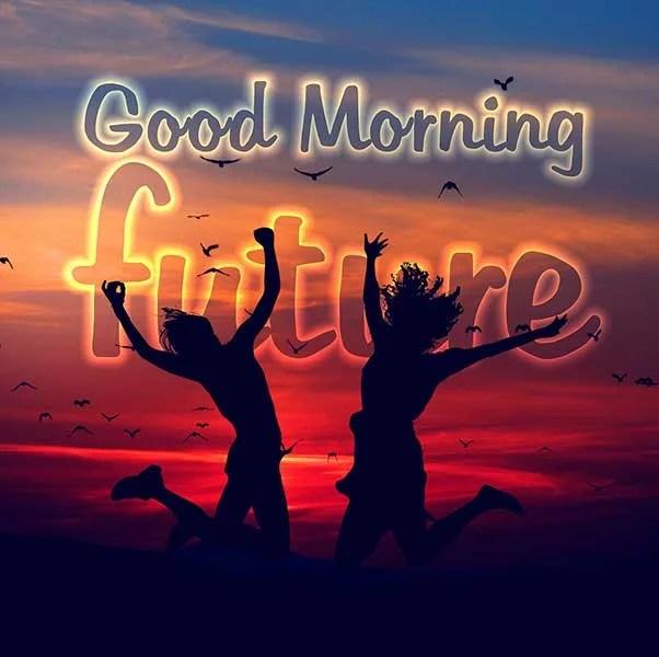 Good Morning Future