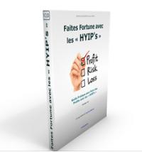 """""""Faites Fortune avec les HYIP's"""" Version 2.0"""