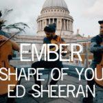 "Ember | ""Shape Of You"" cover (Ed Sheeran)"