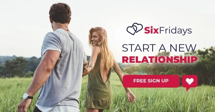Start a new relationship sixfridays.com EN