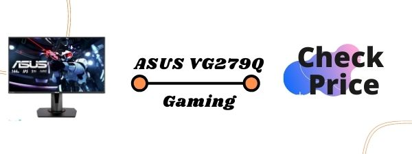 ASUS VG279Q Best Gaming Monitors For PS5 2020