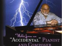 Dr. Tony Cicoria - Notes From An Accidental Pianist And Composer