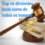 Top 10 divorcios mais caros de todos os tempos