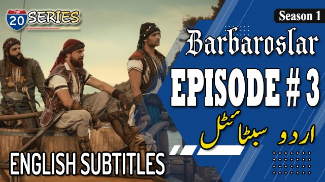 Barbarosa Episode 3 Urdu And English Subtitles For Free Cost