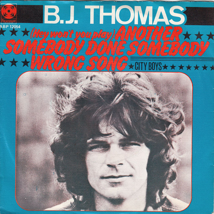 (Hey Won't You Play) ANOTHER SOMEBODY DONE SOMEBODY WRONG SONG - B.J. Thomas record cover