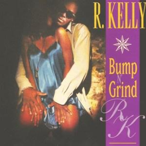 BUMP N' GRIND R Kelly