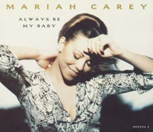 ALWAYS BE MY BABY Mariah