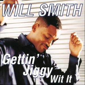 JIGGY WIT IT Will Smith