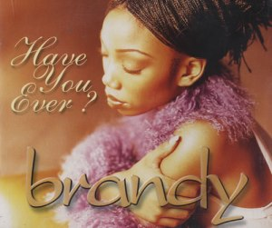 Brandy-Have-You-Ever