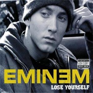 LOSE YOURSELF -- Eminem