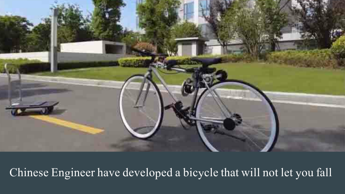 Chinese Engineer have developed a bicycle that will not let you fall