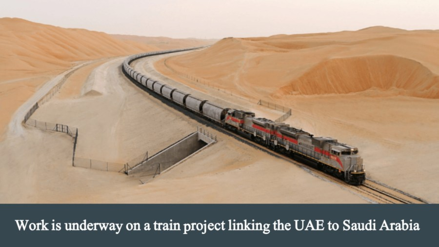 Work is underway on a train project linking the UAE to Saudi Arabia