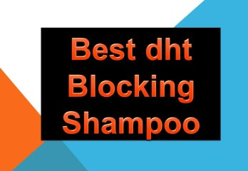 Best dht Blocking Shampoo Reviews For Hair Loss Prevention – Buyer's Guide