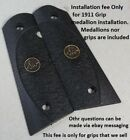 #5501 Grip Medallion installation Service Fee on 1911 grips that we sell on e