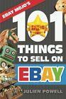 EBAY MOJO – 101 THINGS TO SELL ON EBAY: EBAY MOJO POWERSELLER By Julien NE