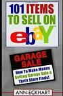 101 Items To Sell On Ebay: How to Make Money Selling Garage Sale