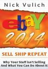 Ebay 2014 : Why You're Not Selling Anything on Ebay, and What Yo