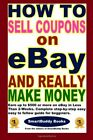 HOW TO SELL COUPONS ON EBAY AND REALLY MAKE MONEY By Editors Of Sm