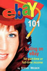 Ebay 101: Selling on Ebay for Part-Time or Full-Time Income, Beginner to