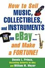 How to Sell Music, Collectibles, and Instruments on Ebay & Make a Fortune Book