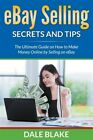 eBay Selling Secrets and Tips: The Ultimate Guide on How to Make Money Online…
