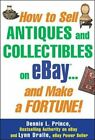 How to Sell Antiques and Collectibles on eBay…. by Prince, Dennis L. Paperback