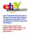 Live Training How to Sell List Make Money on eBay Amazon Tips Strategies Tools