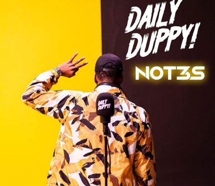 DOWNLOAD MP3: Not3s - Daily Duppy
