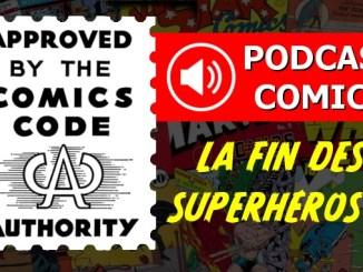 podcast comics code authority censure fin superhéros