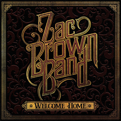 Zac Brown Band My Old Man - New Country Releases - Family Table - Welcome Home