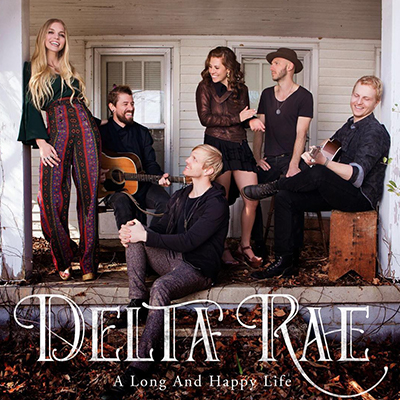 A Long and Happy Life - Delta Rae - New Country Releases