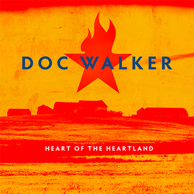 Heart of the Heartland Doc Walker - New Country Releases