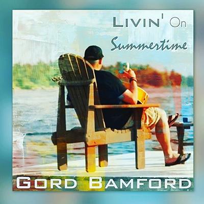 Gord Bamford Livin' Summertime