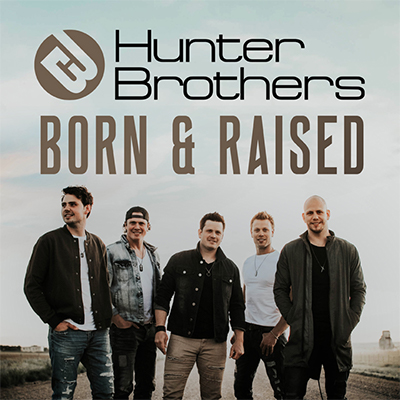 Born and Raised - Hunter Brothers