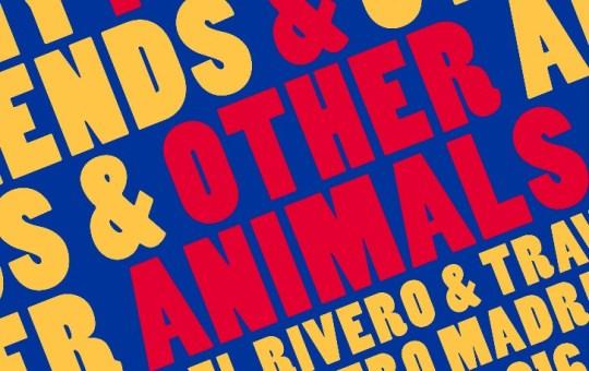 My Friends and Other Animals, de Elena del Rivero, en Travesía Cuatro