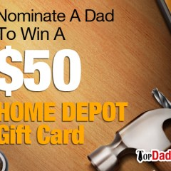 Amazing Dad Contest | $50 Home Depot Gift Card