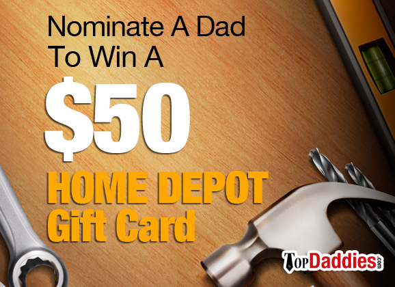 Amazing Dad Contest | $50 Home Depot Gift Card & Contests u0026 Giveaways Archives - Top Daddies