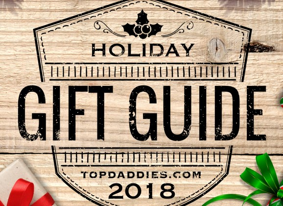TopDaddies 2018 Holiday Gift Guide | Gift Ideas For Dads & More!