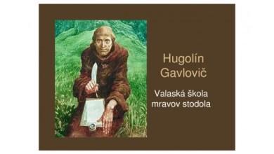 Hugolín Gavlovič - Valaská škola