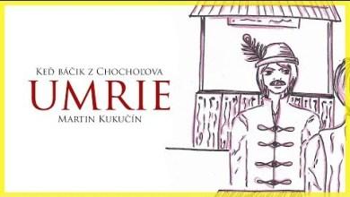 Martin Kukučín - Keď báčik z Chochoľova umrie