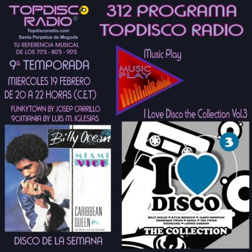 312 Programa Topdisco Radio - Music Play I Love Disco the Collection Vol.3 - Funkytown - 90mania - 19.02.2020