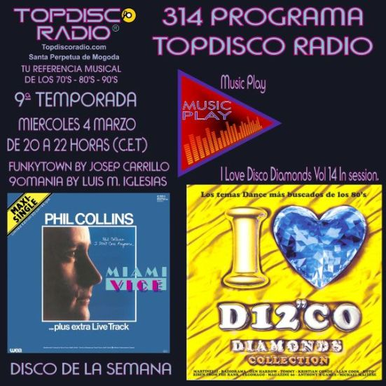 314 Programa Topdisco Radio Music Play I Love Disco Diamonds Vol.14 In Session- Funkytown - 90mania – 04.03.2020