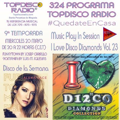 324 Programa Topdisco Radio Music Play I Love Disco Diamonds Vol 23 in session - Funkytown - 90mania - 20.05.20