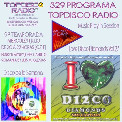 329 Programa Topdisco Radio Music Play I Love Disco Diamonds Vol 27 in session - Funkytown - 90mania - 01.07.20