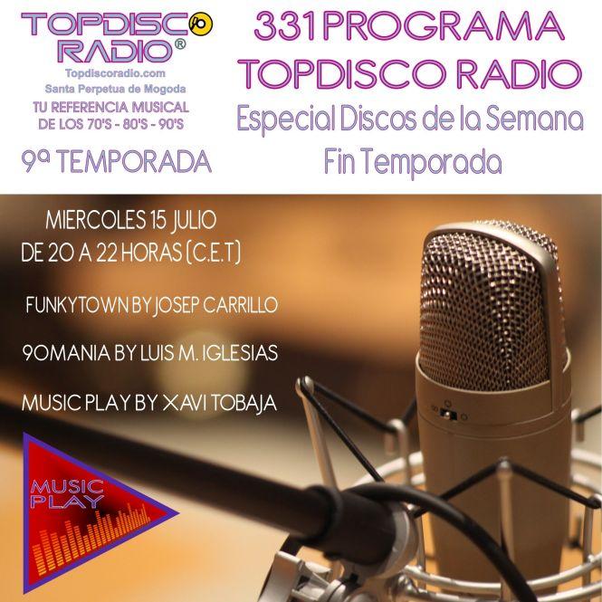 331 Programa Topdisco Radio Fin de Temporada 15.07.20