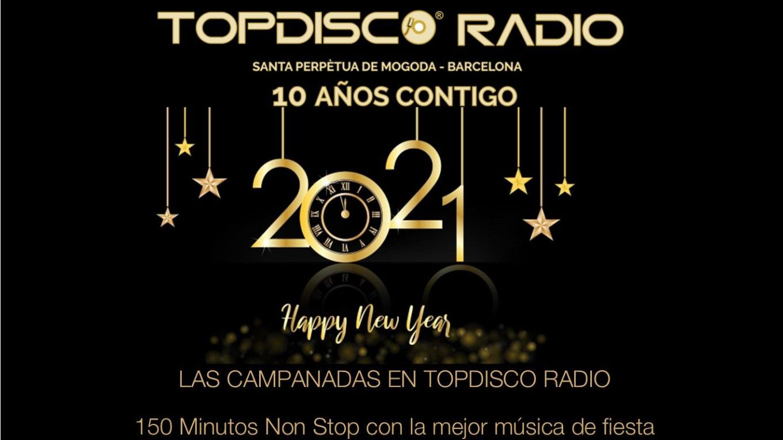 CAMPANADAS 2021 TOPDISCO RADIO 150 MINUTOS DE MUSICA DE FIESTA NON STOP