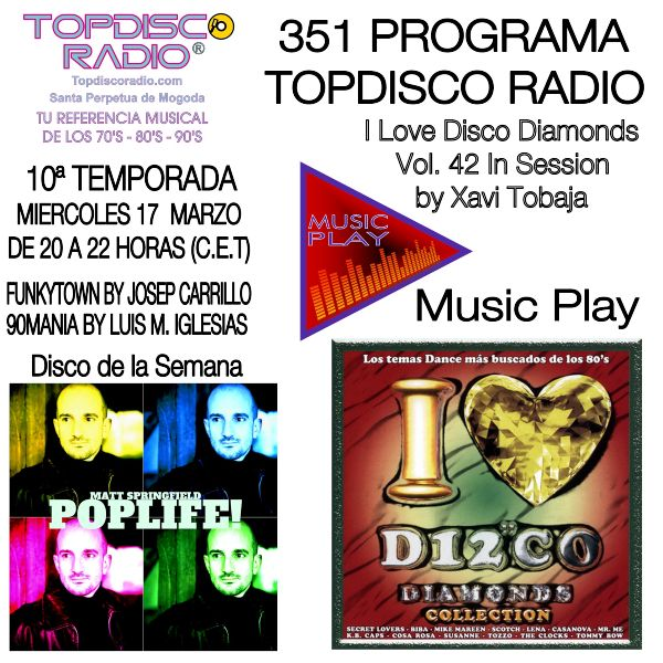 351 Programa Topdisco Radio Music Play I Love Disco Diamonds Vol 42 in session - Funkytown - 90mania - 17.03.21